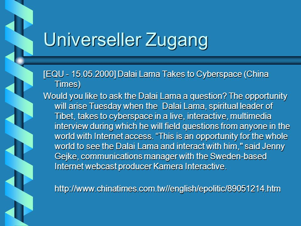 Universeller Zugang[EQU - 15.05.2000] Dalai Lama Takes to Cyberspace (China Times)